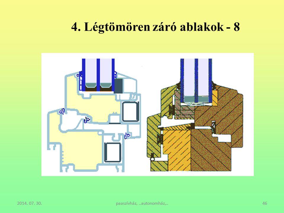 4. Légtömören záró ablakok - 8