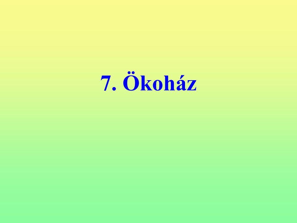 7. Ökoház