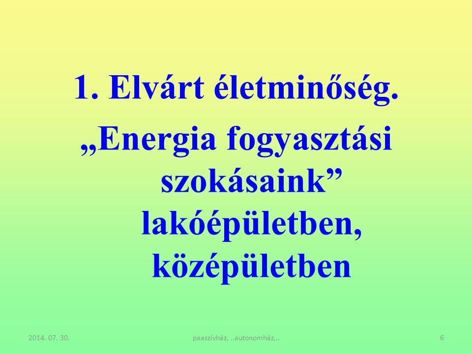 """""""Energia fogyasztási szokásaink lakóépületben, középületben"""