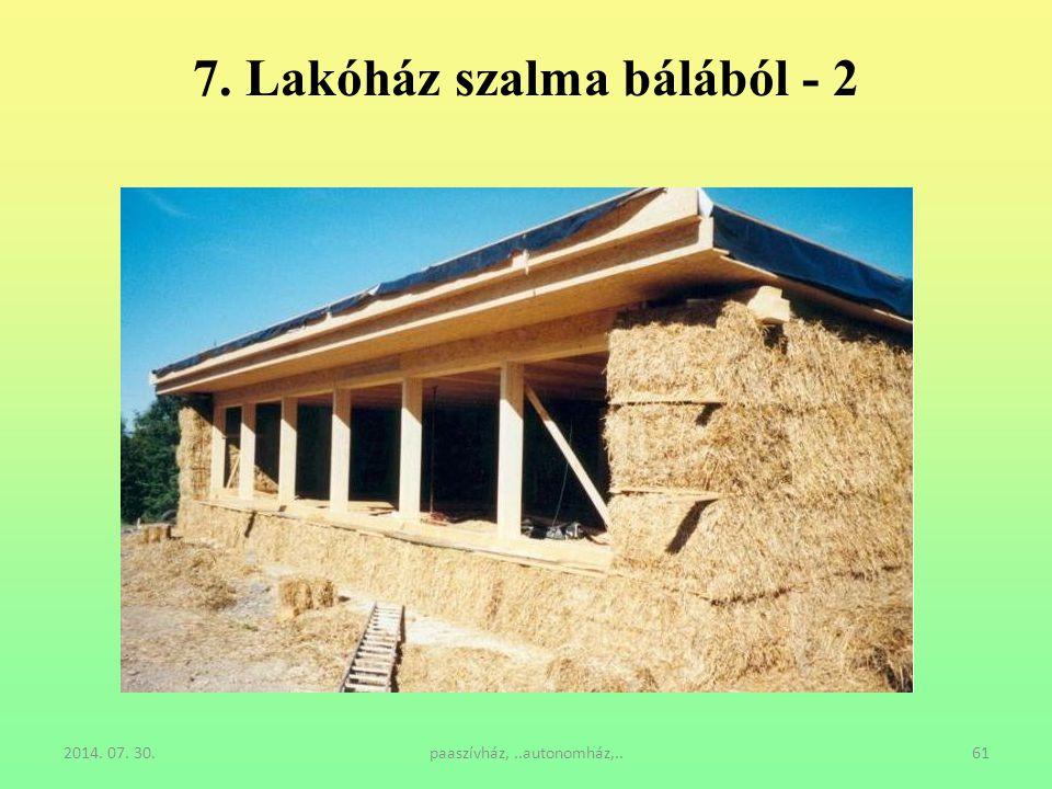 7. Lakóház szalma bálából - 2