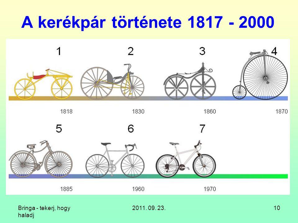A kerékpár története 1817 - 2000 Bringa - tekerj, hogy haladj