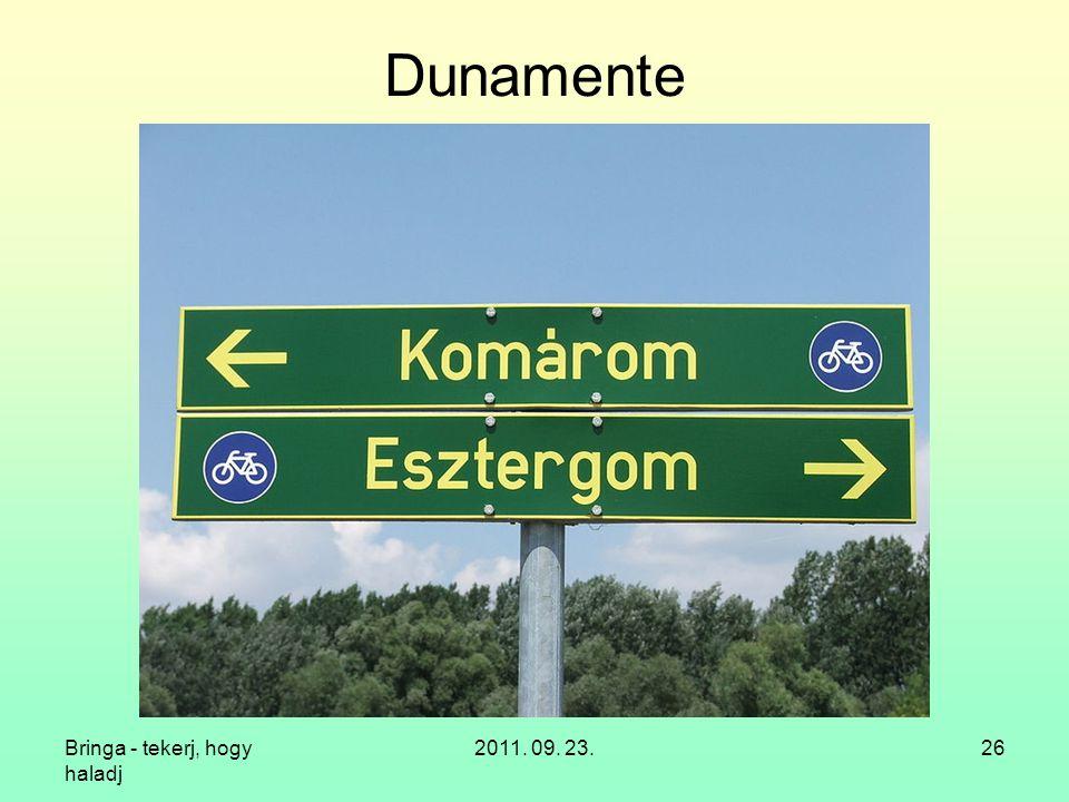 Dunamente Bringa - tekerj, hogy haladj 2011. 09. 23.
