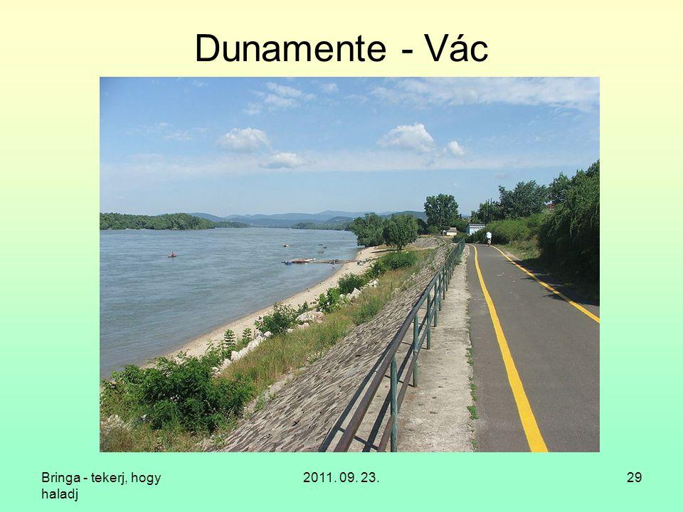 Dunamente - Vác Bringa - tekerj, hogy haladj 2011. 09. 23.