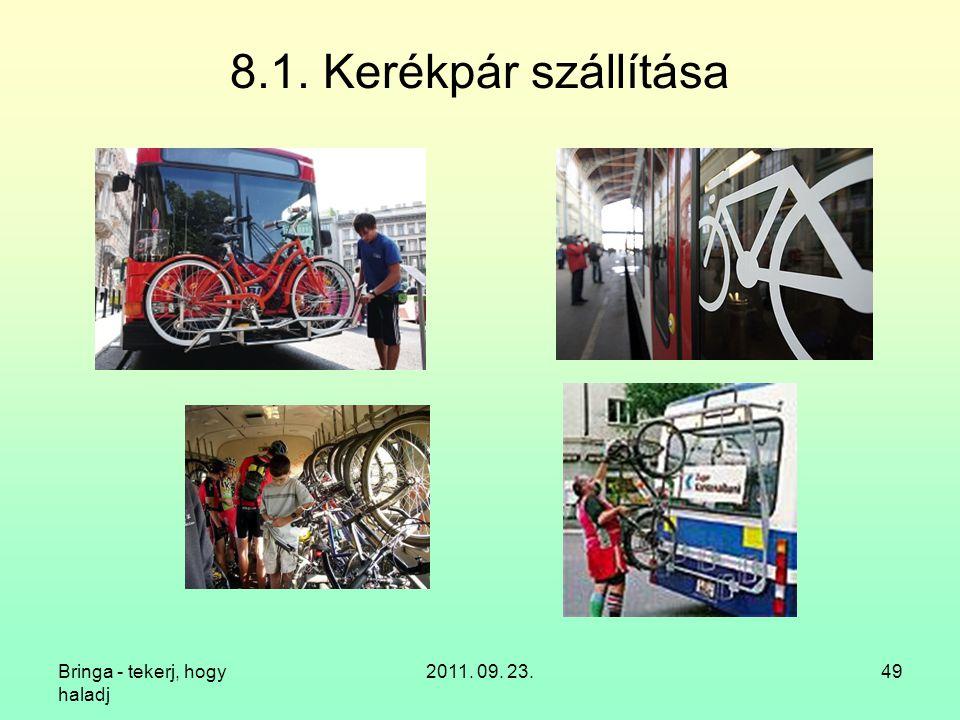 8.1. Kerékpár szállítása Bringa - tekerj, hogy haladj 2011. 09. 23.