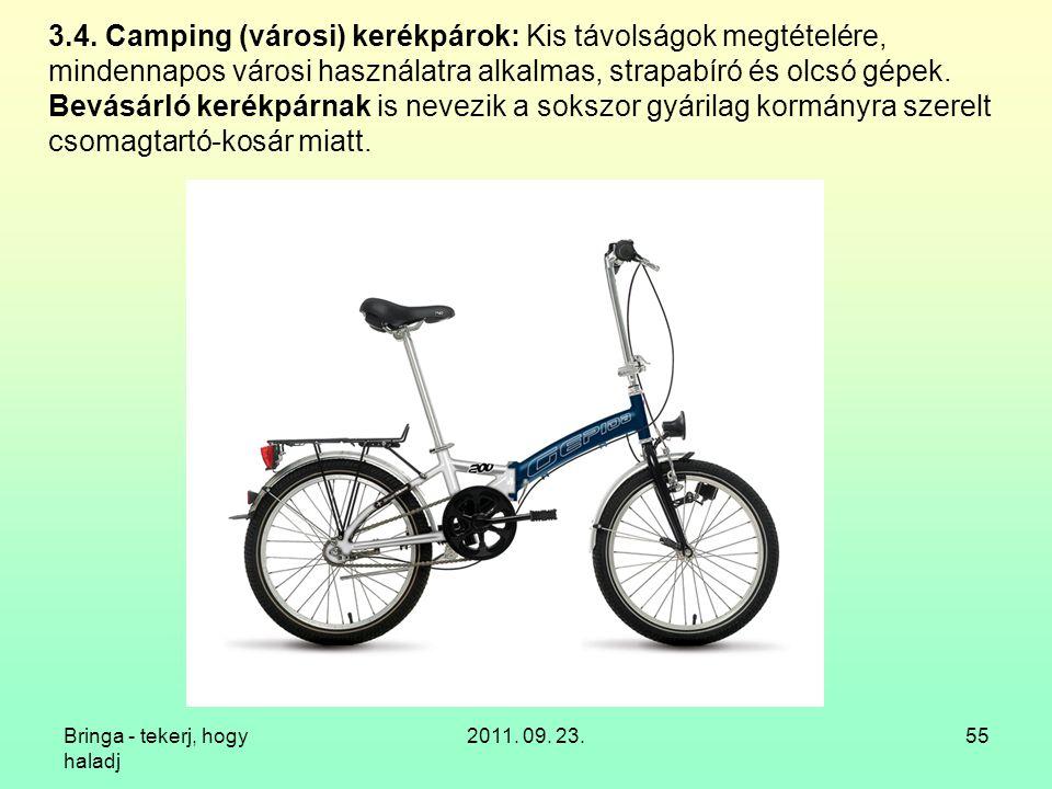 3.4. Camping (városi) kerékpárok: Kis távolságok megtételére, mindennapos városi használatra alkalmas, strapabíró és olcsó gépek. Bevásárló kerékpárnak is nevezik a sokszor gyárilag kormányra szerelt csomagtartó-kosár miatt.