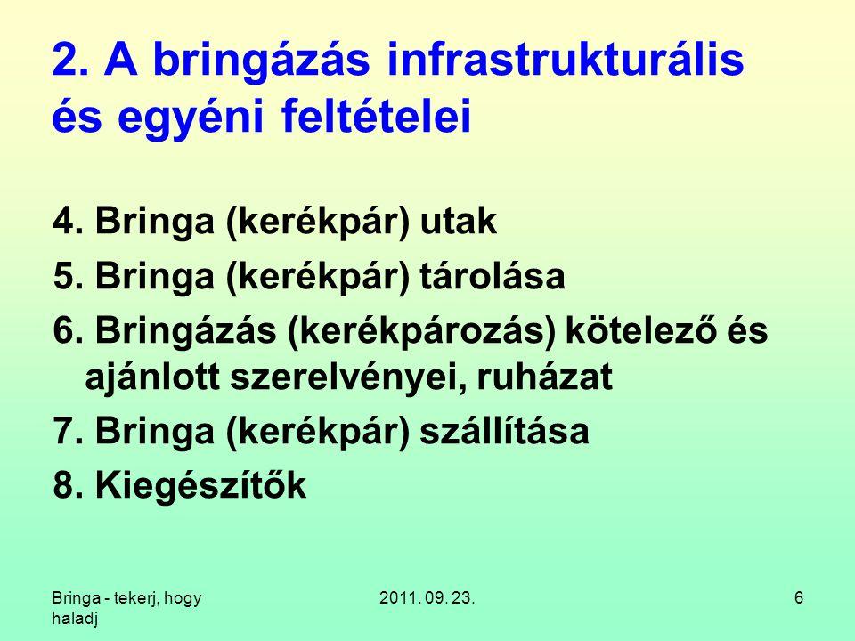 2. A bringázás infrastrukturális és egyéni feltételei