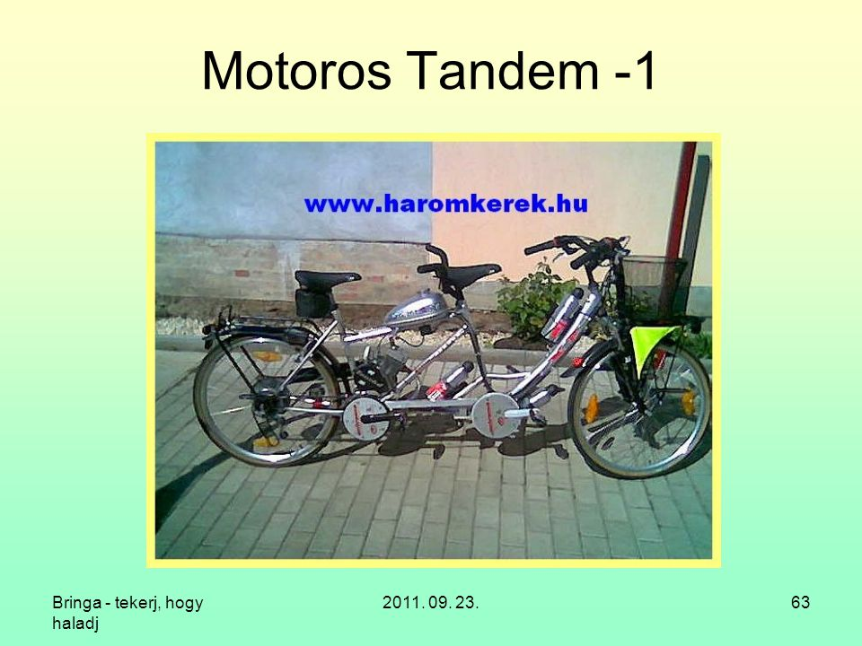 Motoros Tandem -1 Bringa - tekerj, hogy haladj 2011. 09. 23.