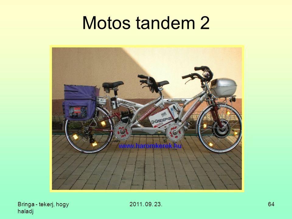 Motos tandem 2 Bringa - tekerj, hogy haladj 2011. 09. 23.