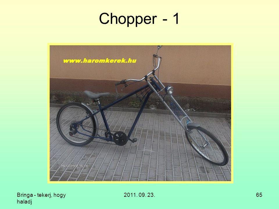 Chopper - 1 Bringa - tekerj, hogy haladj 2011. 09. 23.