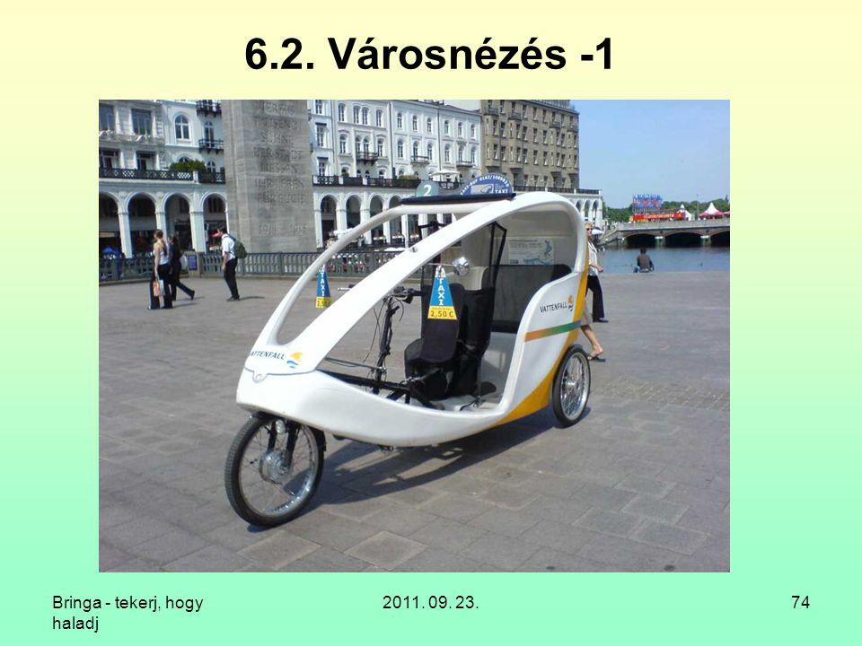 6.2. Városnézés -1 Bringa - tekerj, hogy haladj 2011. 09. 23.