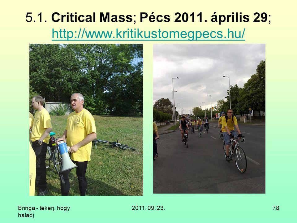 5. 1. Critical Mass; Pécs 2011. április 29; http://www