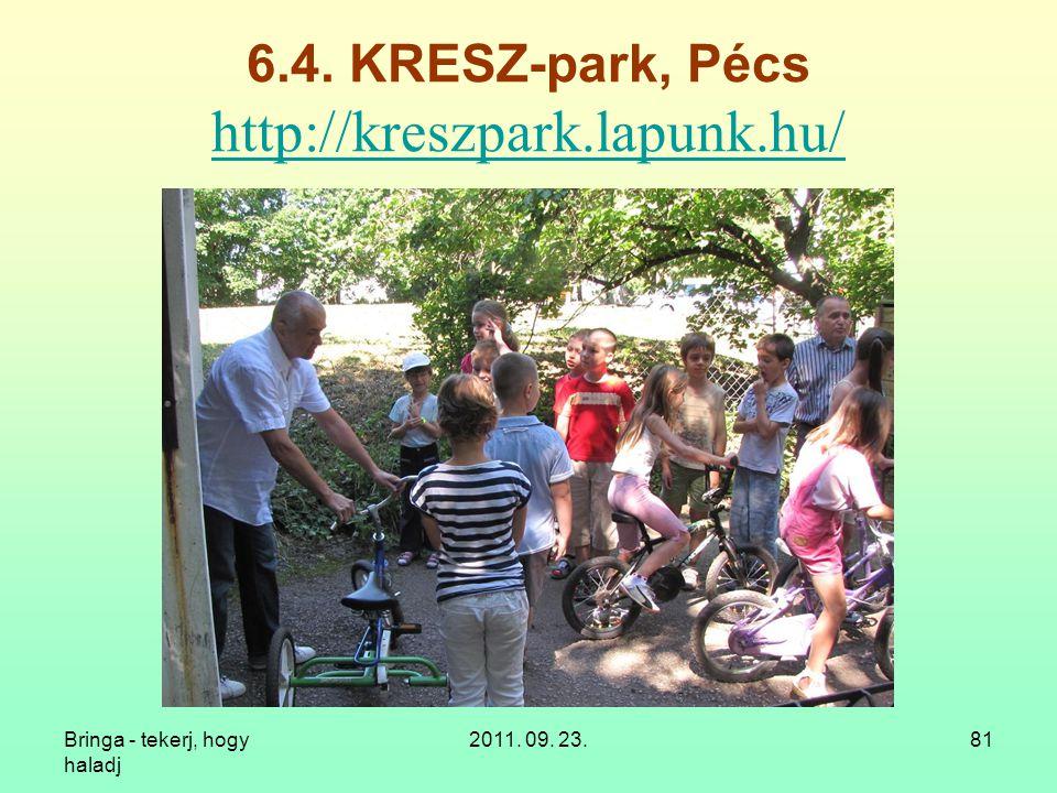 6.4. KRESZ-park, Pécs http://kreszpark.lapunk.hu/
