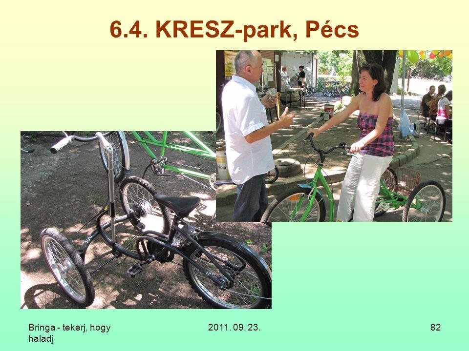 6.4. KRESZ-park, Pécs Bringa - tekerj, hogy haladj 2011. 09. 23.