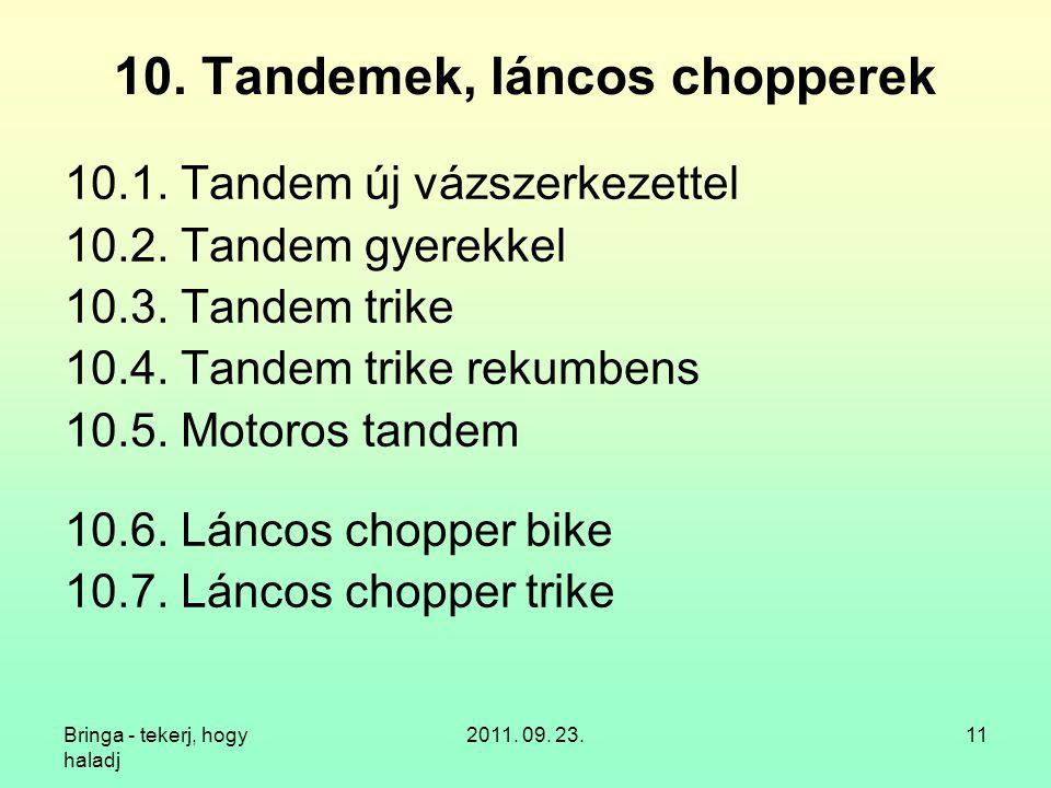 10. Tandemek, láncos chopperek
