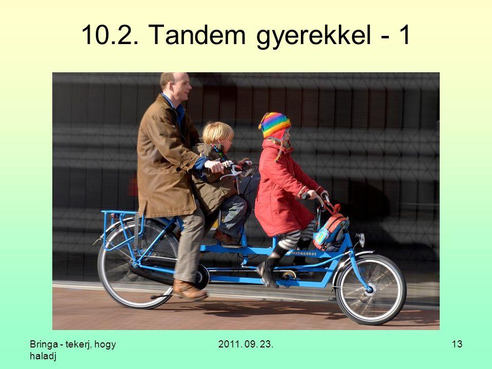 10.2. Tandem gyerekkel - 1 Bringa - tekerj, hogy haladj 2011. 09. 23.