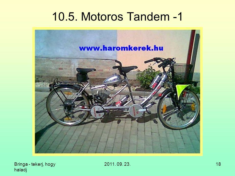10.5. Motoros Tandem -1 Bringa - tekerj, hogy haladj 2011. 09. 23.