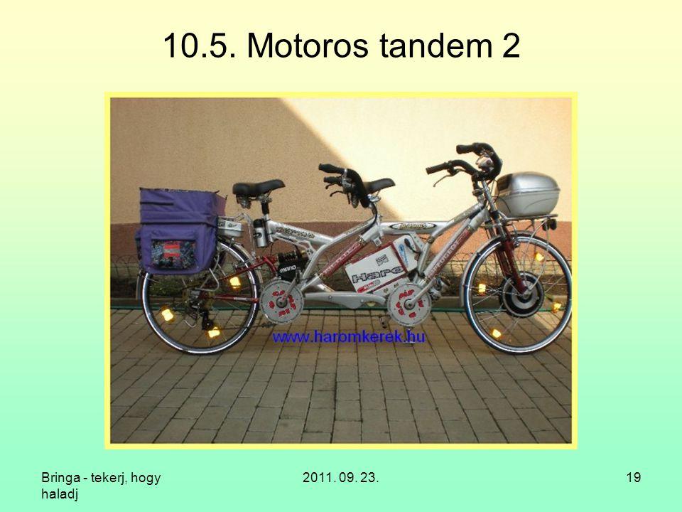 10.5. Motoros tandem 2 Bringa - tekerj, hogy haladj 2011. 09. 23.