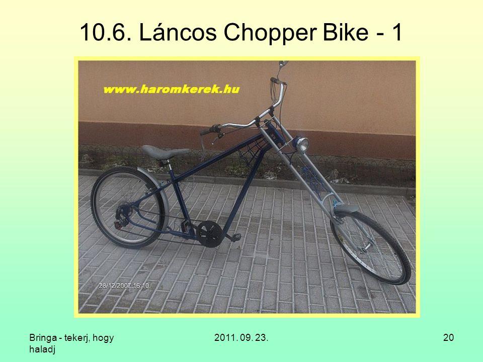 10.6. Láncos Chopper Bike - 1 Bringa - tekerj, hogy haladj