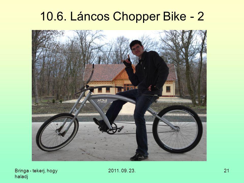 10.6. Láncos Chopper Bike - 2 Bringa - tekerj, hogy haladj