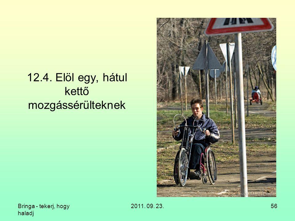 12.4. Elöl egy, hátul kettő mozgássérülteknek