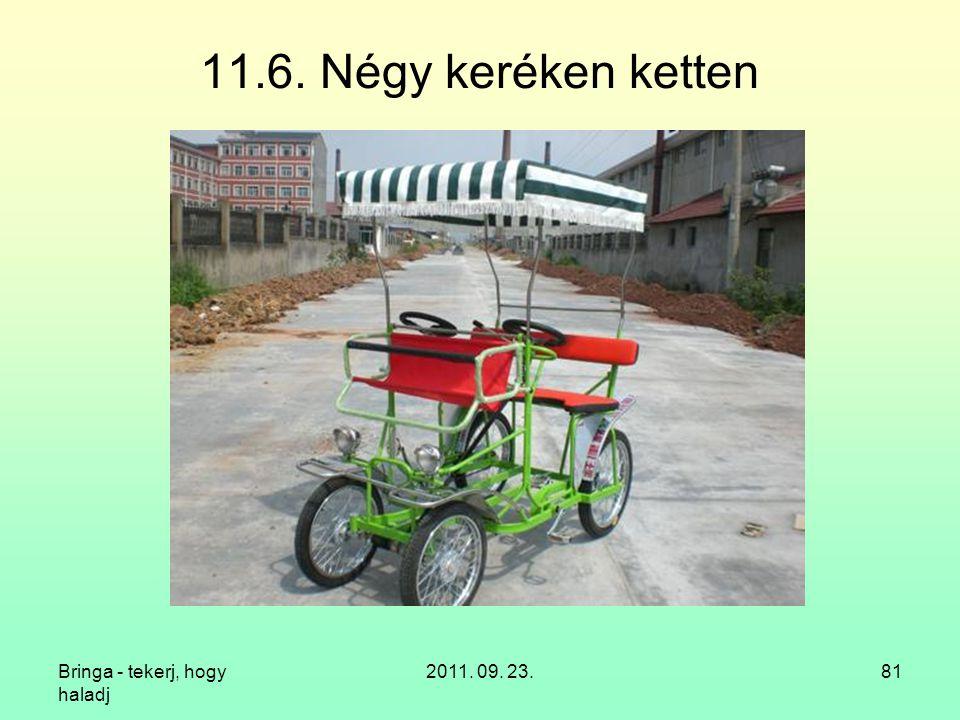 11.6. Négy keréken ketten Bringa - tekerj, hogy haladj 2011. 09. 23.