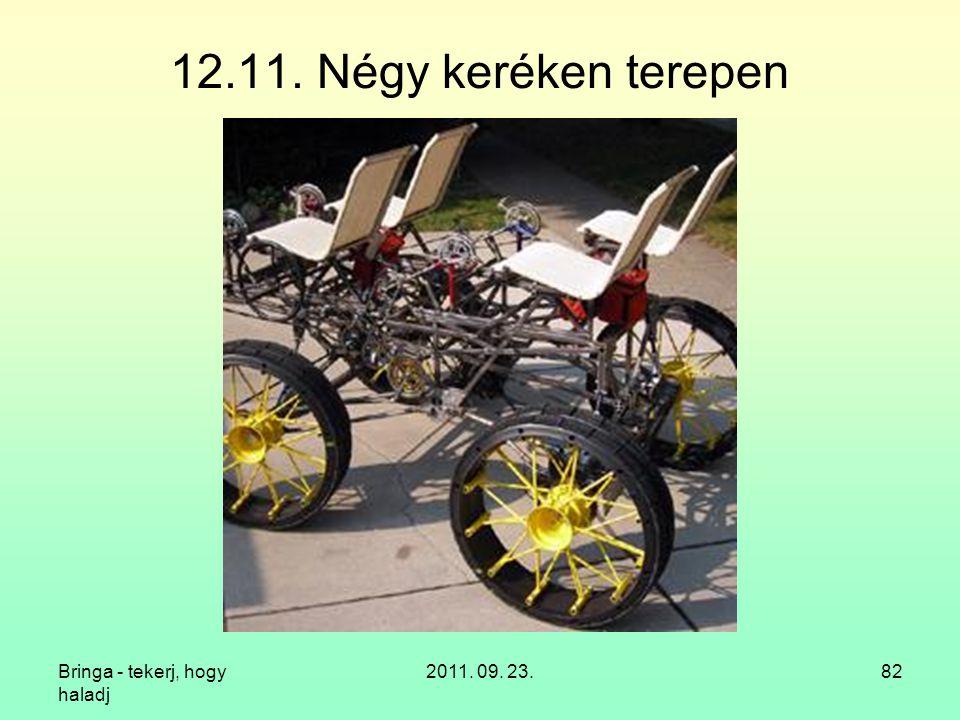 12.11. Négy keréken terepen Bringa - tekerj, hogy haladj 2011. 09. 23.