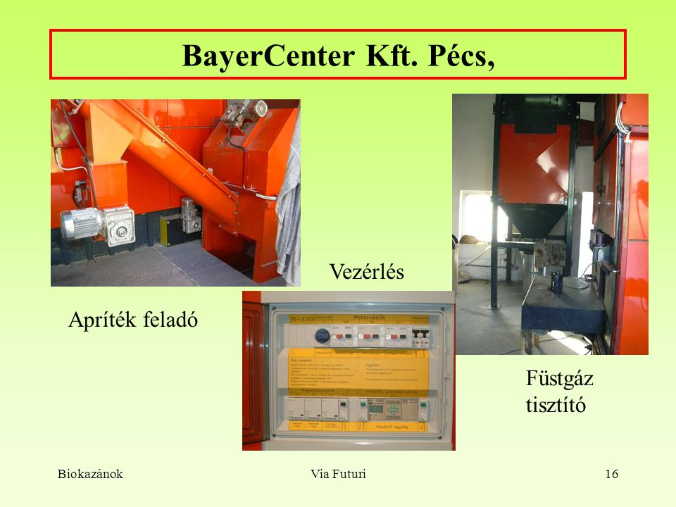 BayerCenter Kft. Pécs, Vezérlés Apríték feladó Füstgáz tisztító