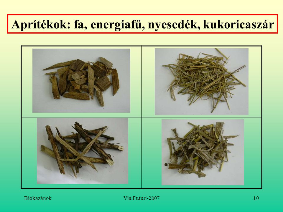 Aprítékok: fa, energiafű, nyesedék, kukoricaszár