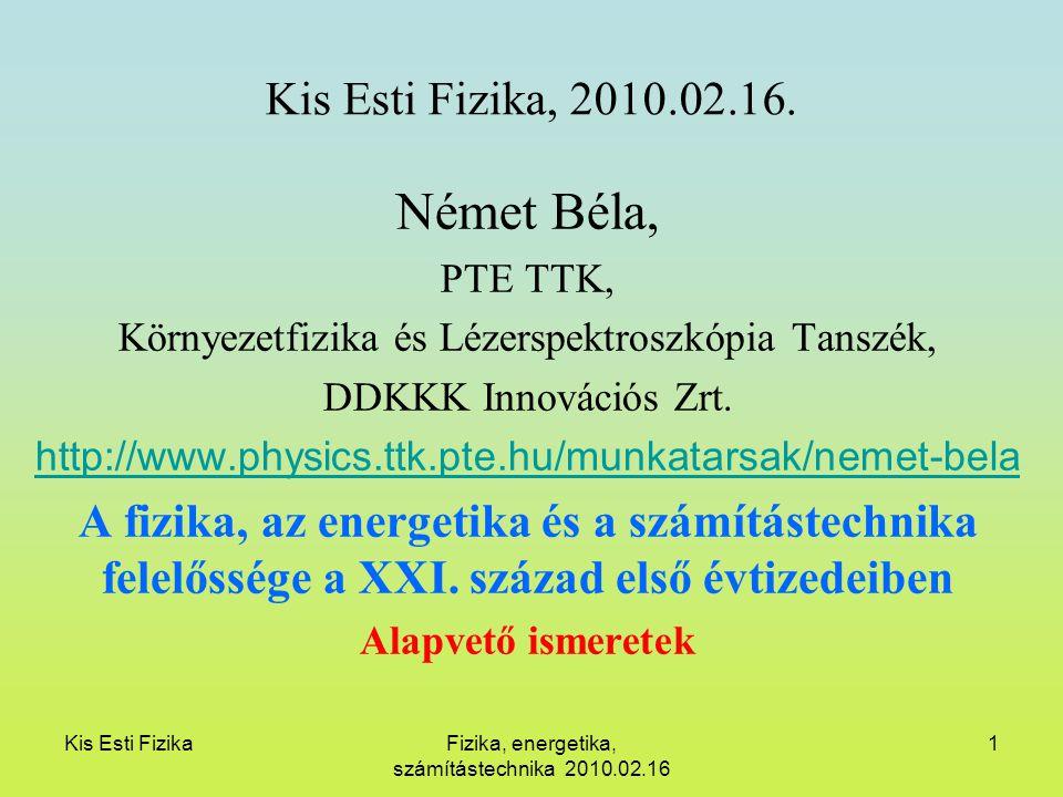 Német Béla, Kis Esti Fizika, 2010.02.16.