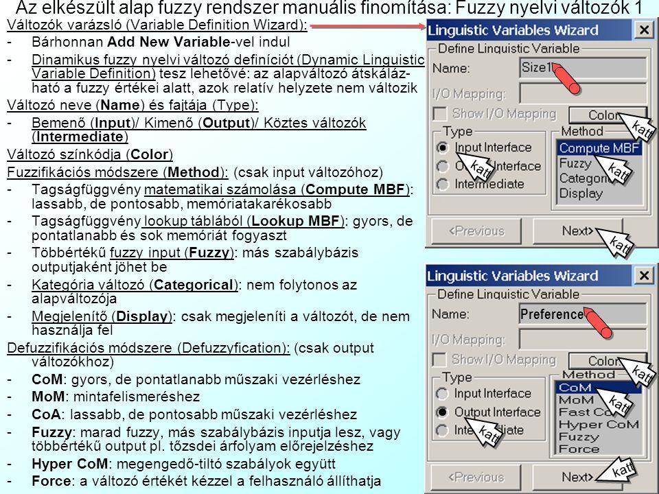Az elkészült alap fuzzy rendszer manuális finomítása: Fuzzy nyelvi változók 1