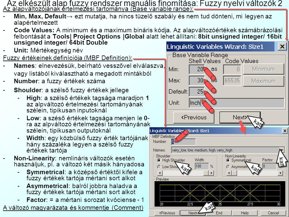 Az elkészült alap fuzzy rendszer manuális finomítása: Fuzzy nyelvi változók 2