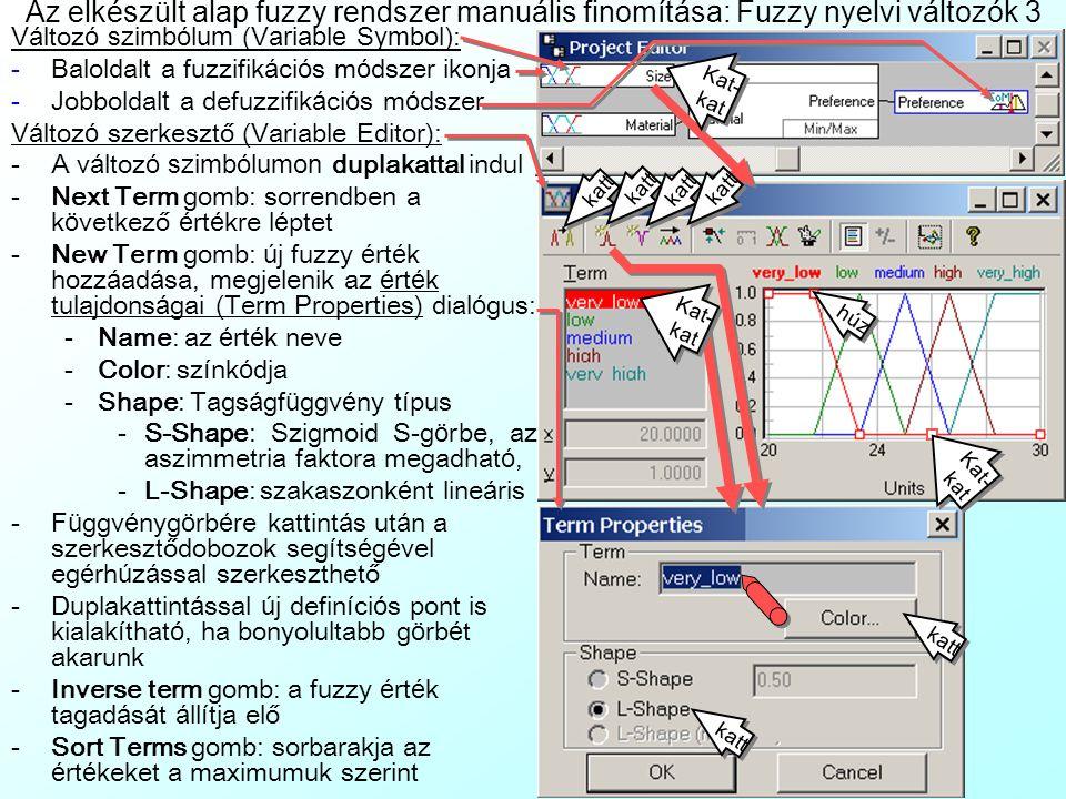 Az elkészült alap fuzzy rendszer manuális finomítása: Fuzzy nyelvi változók 3