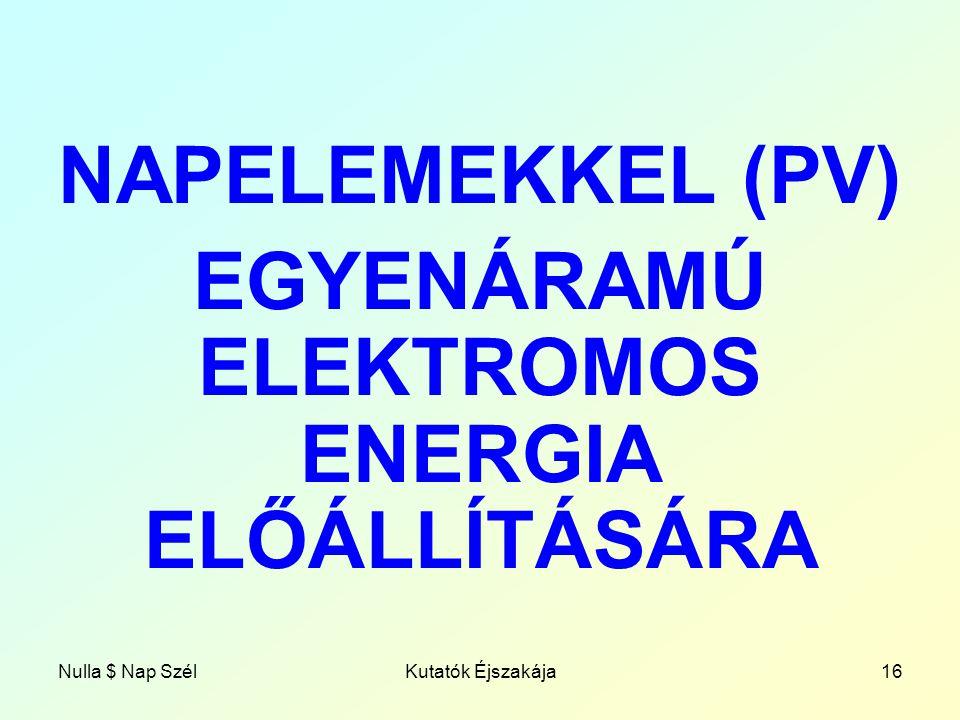 EGYENÁRAMÚ ELEKTROMOS ENERGIA ELŐÁLLÍTÁSÁRA