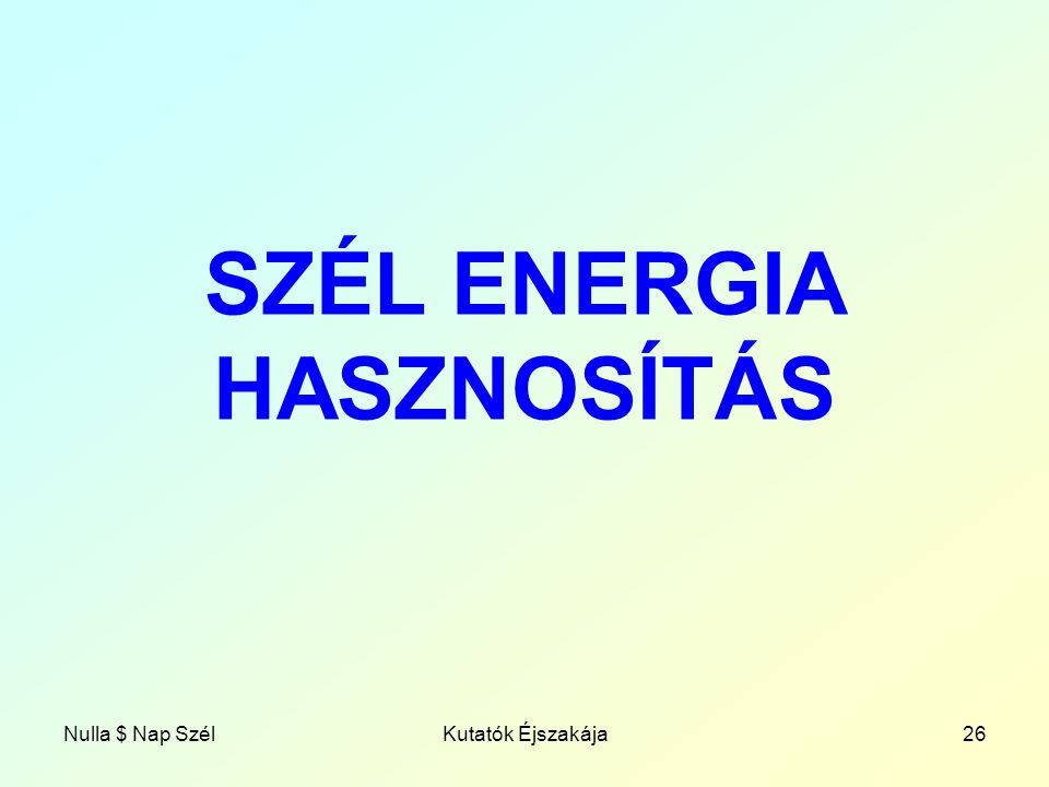 SZÉL ENERGIA HASZNOSÍTÁS