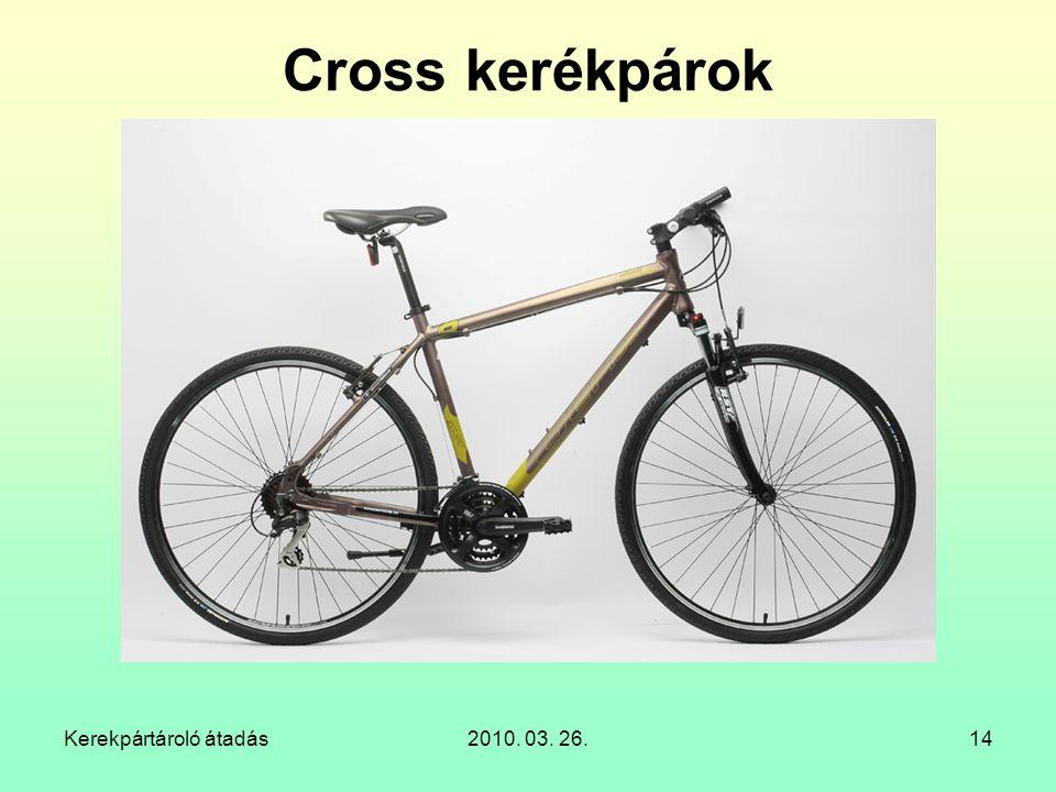 Cross kerékpárok Kerekpártároló átadás 2010. 03. 26.