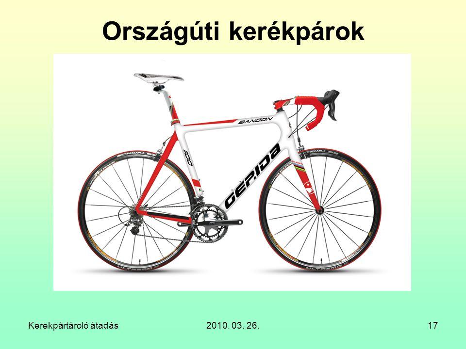 Országúti kerékpárok Kerekpártároló átadás 2010. 03. 26.