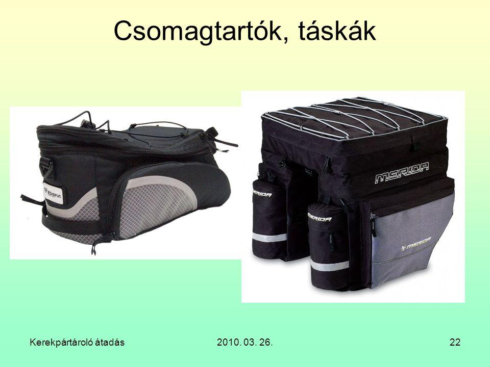 Csomagtartók, táskák Kerekpártároló átadás 2010. 03. 26.