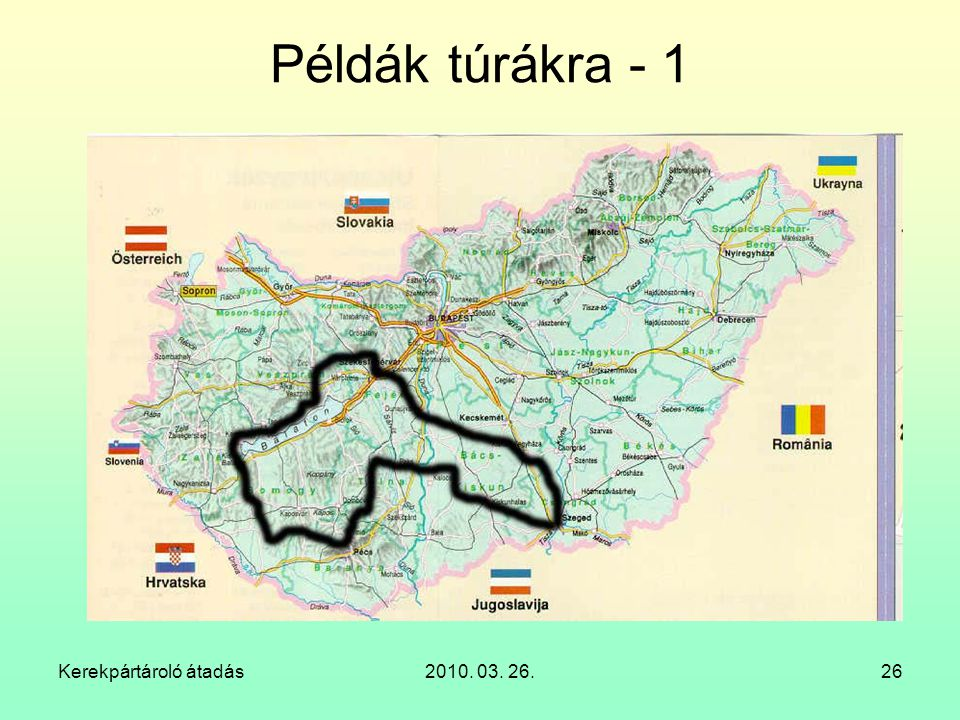 Példák túrákra - 1 Kerekpártároló átadás 2010. 03. 26.