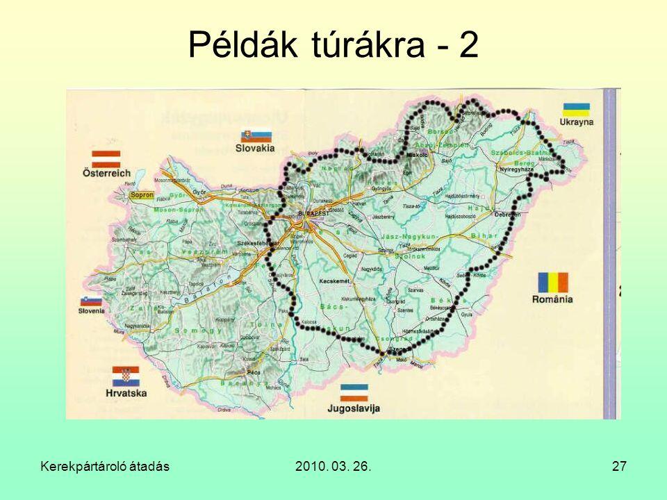 Példák túrákra - 2 Kerekpártároló átadás 2010. 03. 26.