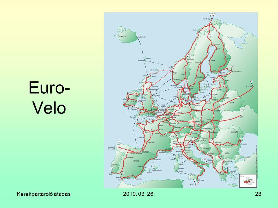 Euro-Velo Kerekpártároló átadás 2010. 03. 26.