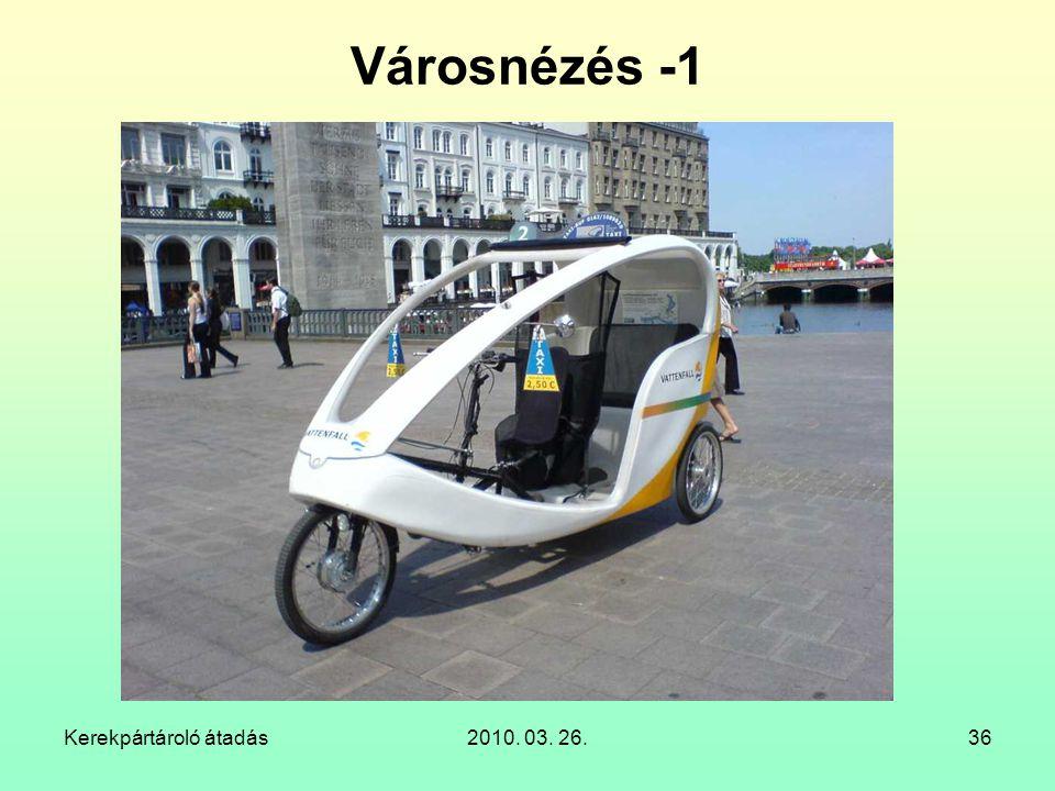 Városnézés -1 Kerekpártároló átadás 2010. 03. 26.