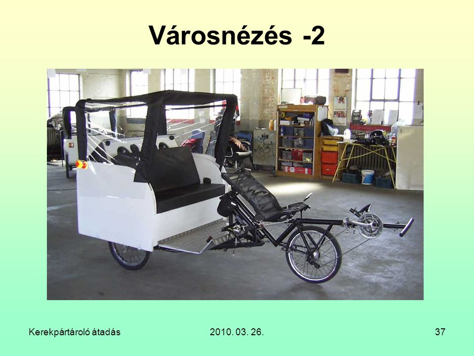 Városnézés -2 Kerekpártároló átadás 2010. 03. 26.