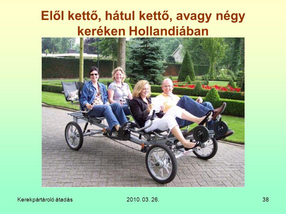 Elől kettő, hátul kettő, avagy négy keréken Hollandiában
