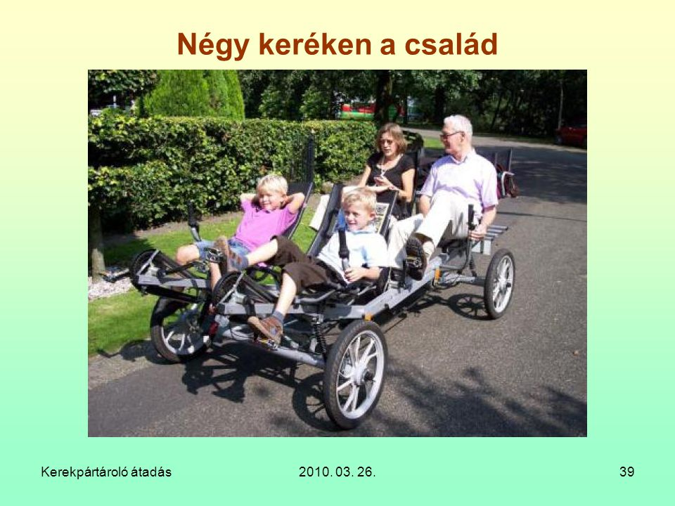 Négy keréken a család Kerekpártároló átadás 2010. 03. 26.