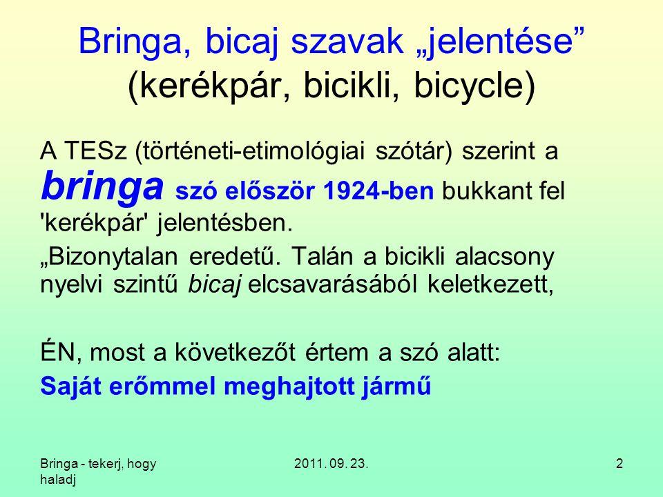 """Bringa, bicaj szavak """"jelentése (kerékpár, bicikli, bicycle)"""