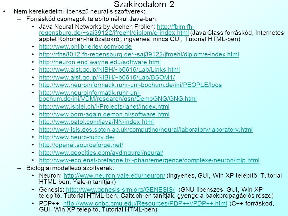 Szakirodalom 2 Nem kerekedelmi licenszű neurális szoftverek: