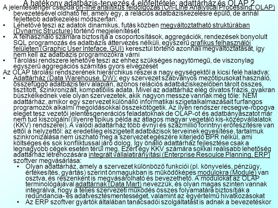 A hatékony adatbázis-tervezés 4.előfeltétele: adattárház és OLAP 2