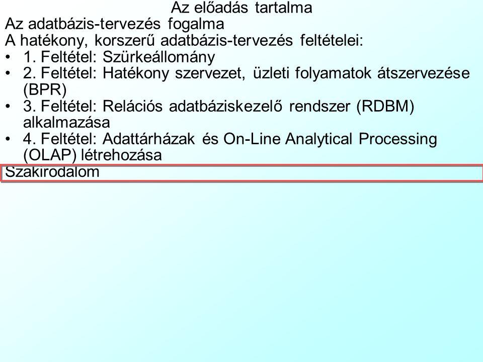 Az előadás tartalma Az adatbázis-tervezés fogalma. A hatékony, korszerű adatbázis-tervezés feltételei: