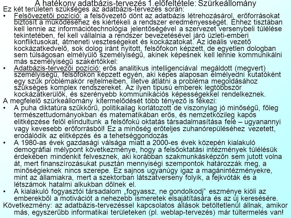 A hatékony adatbázis-tervezés 1.előfeltétele: Szürkeállomány