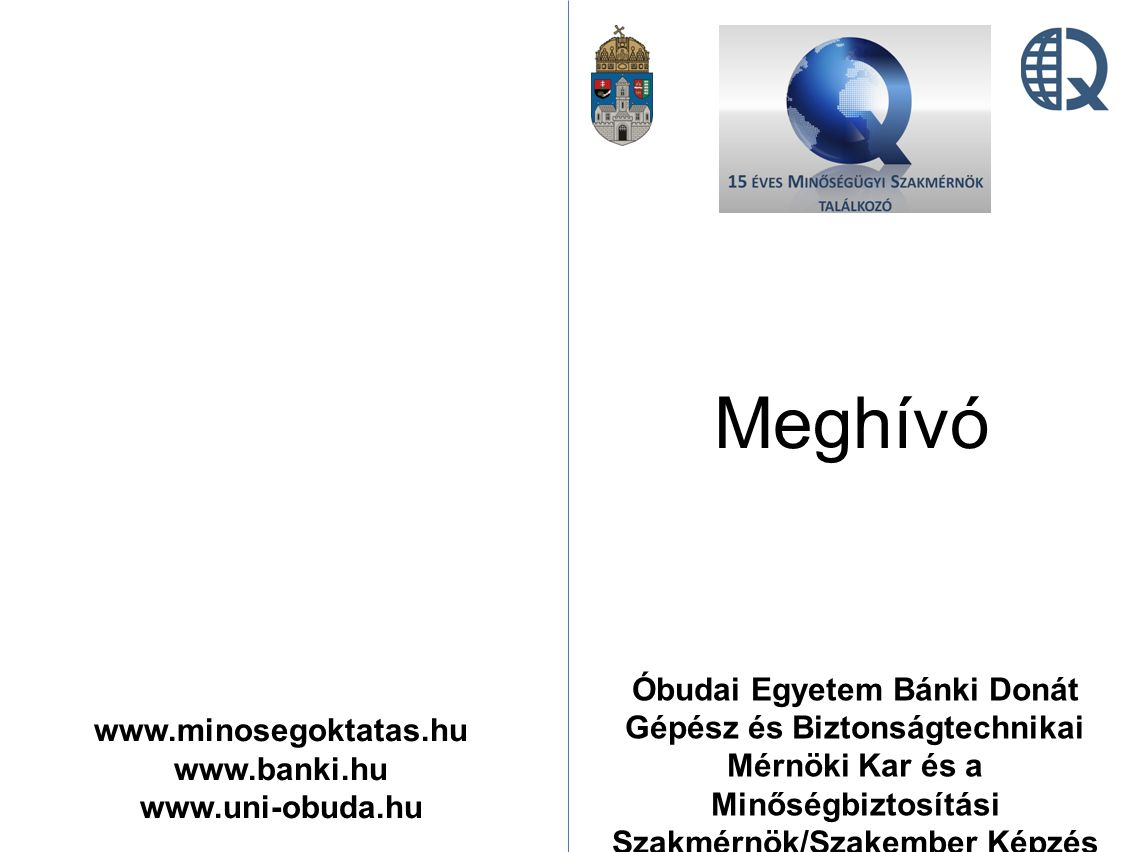 Óbudai Egyetem Bánki Donát Gépész és Biztonságtechnikai Mérnöki Kar és a Minőségbiztosítási Szakmérnök/Szakember Képzés
